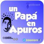 Podcast Un papá en apuros ¡Escúchalo!